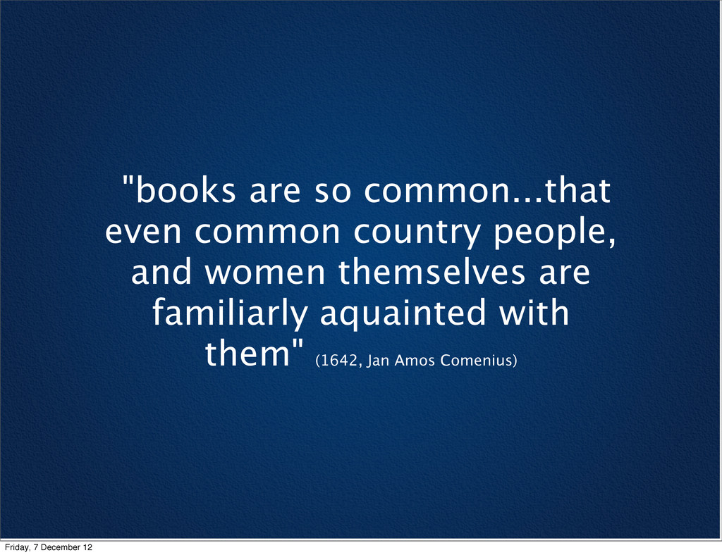 """""""books are so common...that even common country..."""