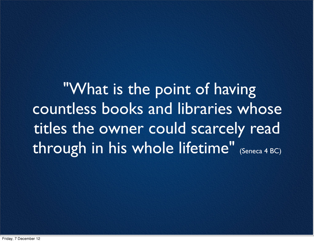 """""""What is the point of having countless books an..."""