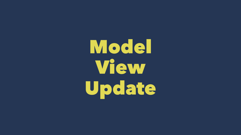 Model View Update