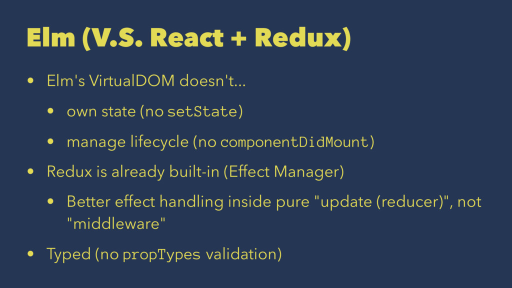 Elm (V.S. React + Redux) • Elm's VirtualDOM doe...