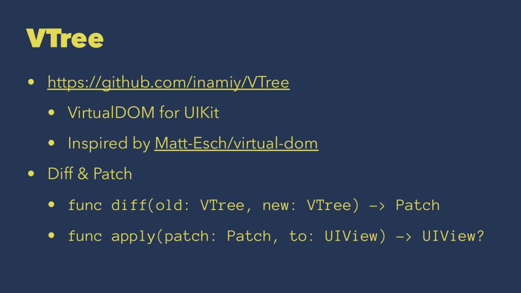 VTree • https://github.com/inamiy/VTree • Virtu...