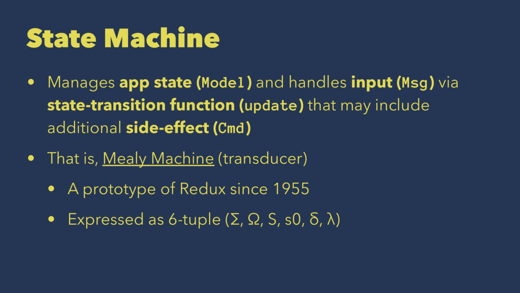 State Machine • Manages app state (Model) and h...