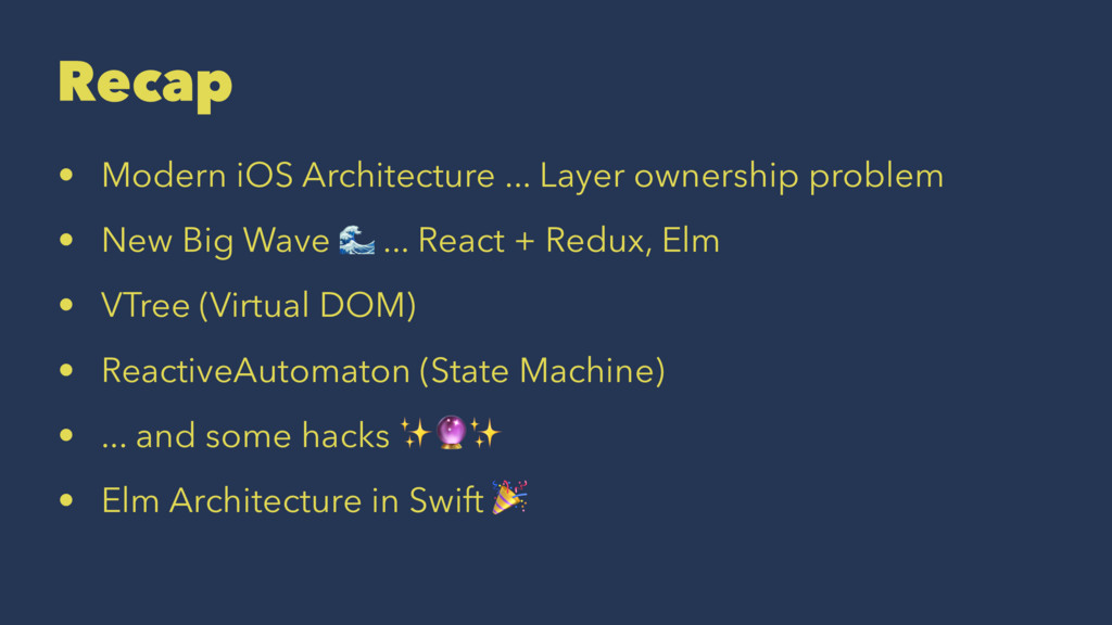 Recap • Modern iOS Architecture ... Layer owner...