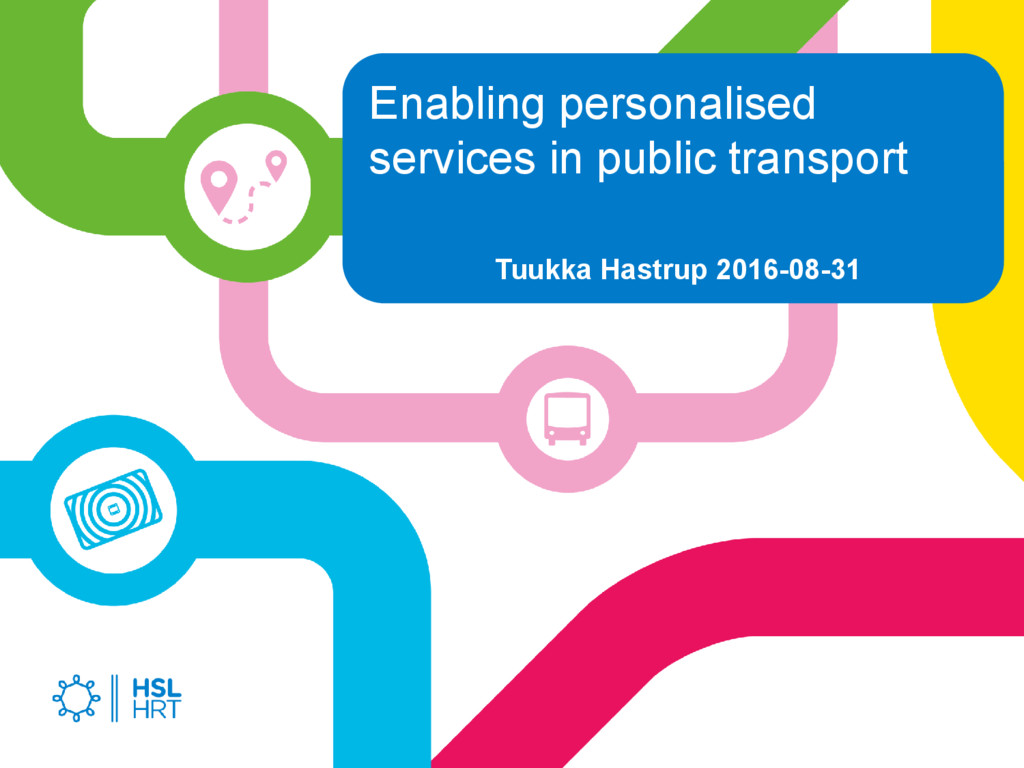 Tuukka Hastrup 2016-08-31 Enabling personalised...