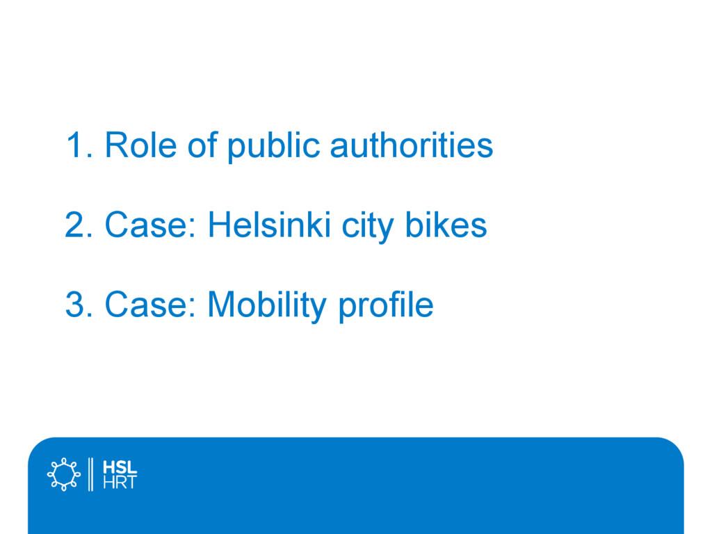 1. Role of public authorities 2. Case: Helsinki...