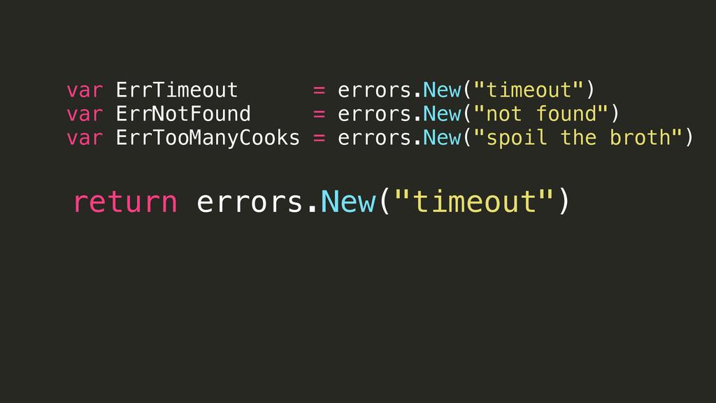 "var ErrTimeout = errors.New(""timeout"") var ErrN..."