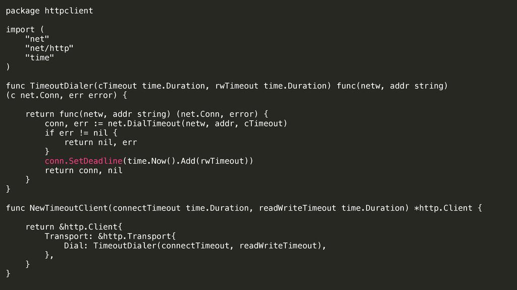 "package httpclient import ( ""net"" ""net/http"" ""t..."