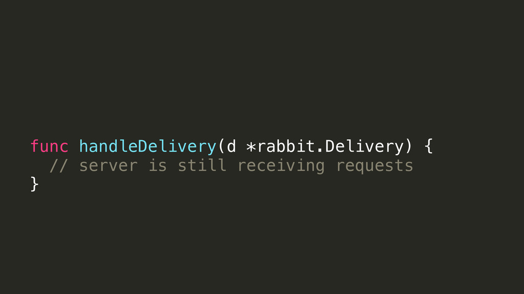 func handleDelivery(d *rabbit.Delivery) { // se...