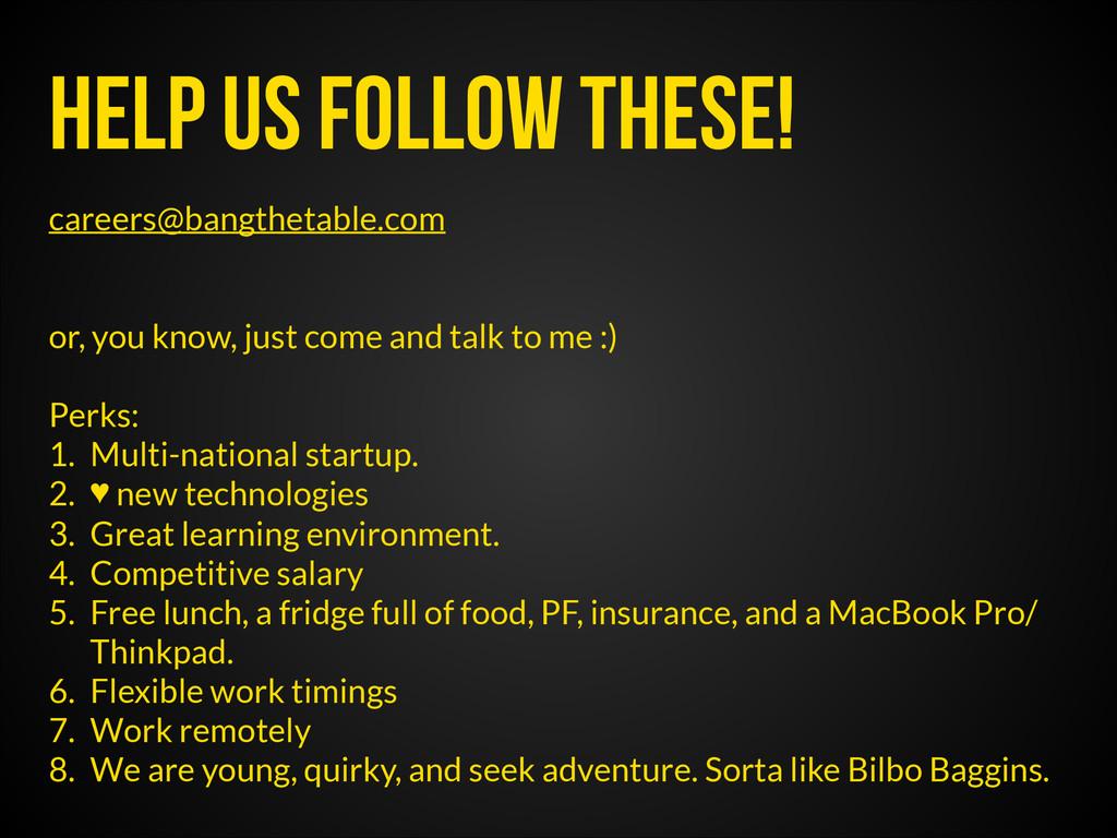 Help us follow these! careers@bangthetable.com ...