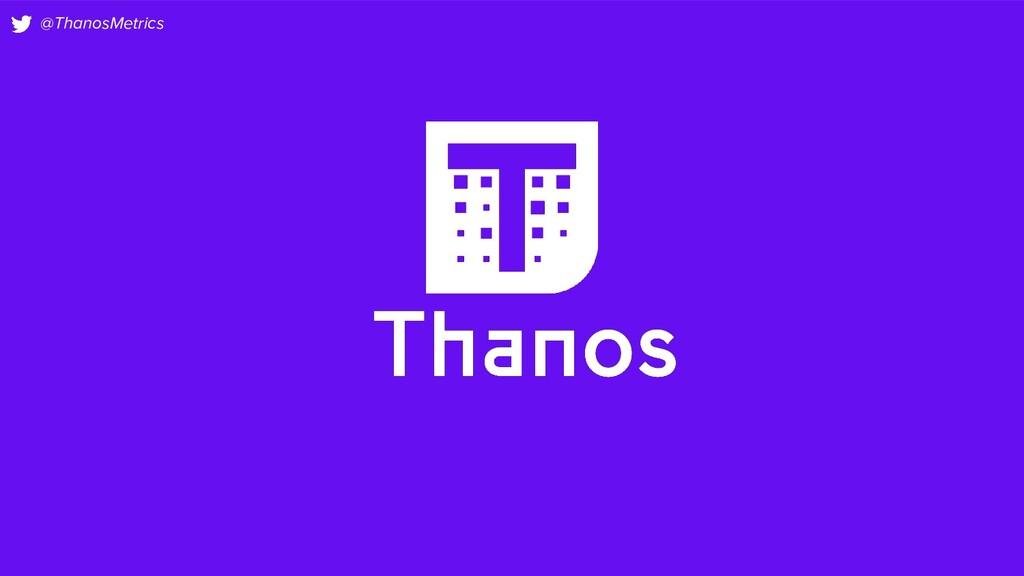 @ThanosMetrics