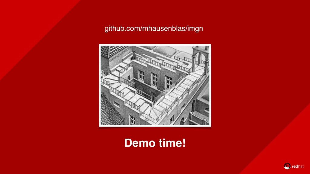 Demo time! github.com/mhausenblas/imgn