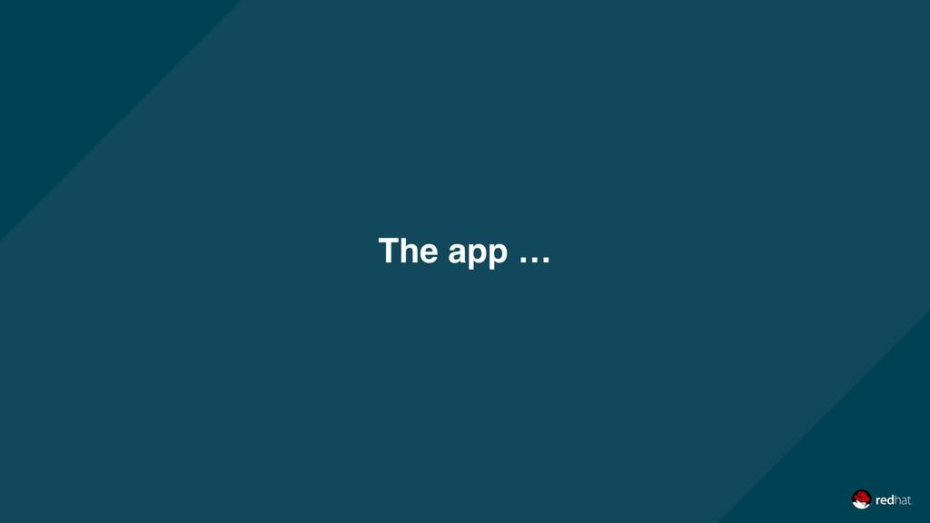 The app …