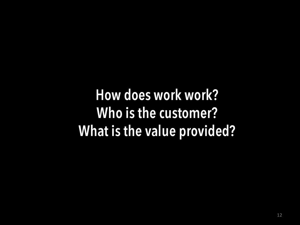 12  How does work work? Who is the customer?...