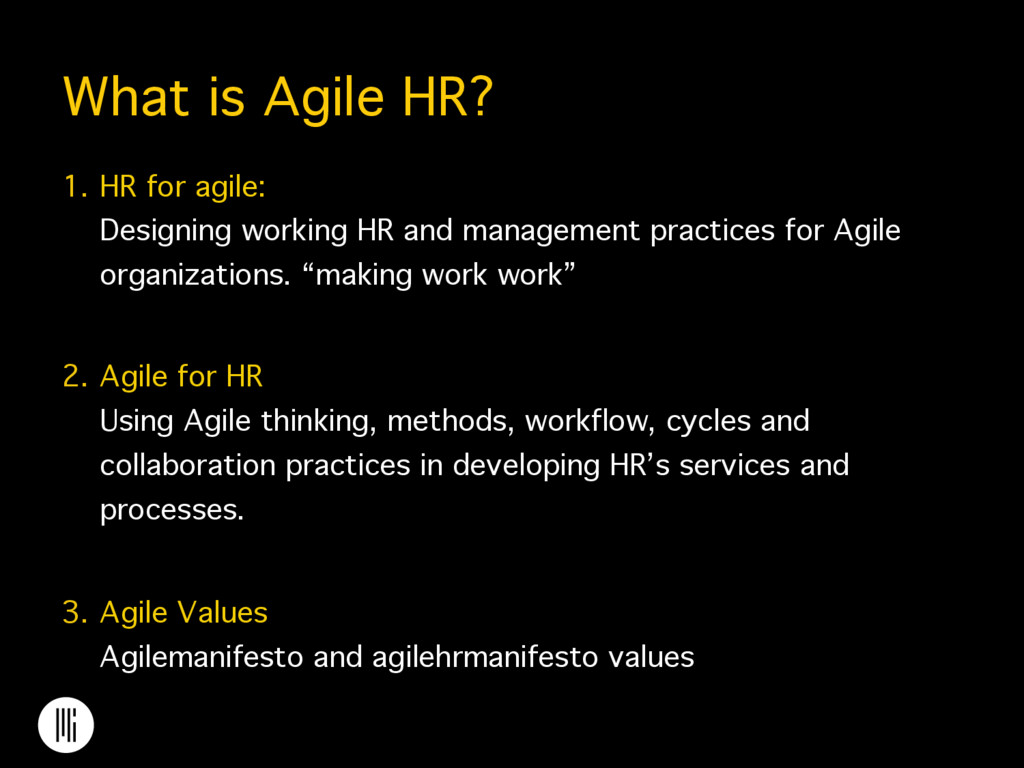 What is Agile HR? 1. HR for agile:  Designing...