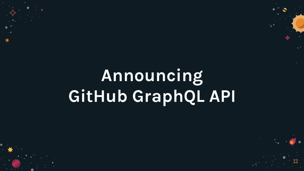 Announcing GitHub GraphQL API