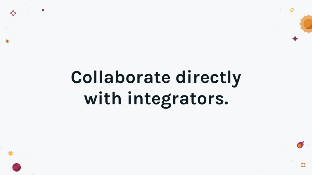Collaborate directly