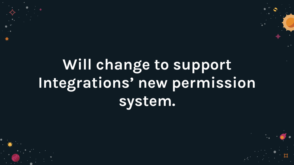 Will change to support Integrations' new permis...