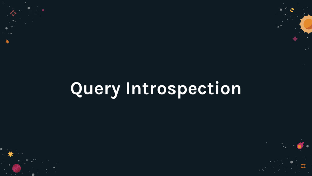 Query Introspection