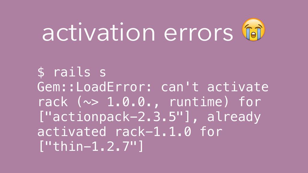 $ rails s Gem::LoadError: can't activate rack (...