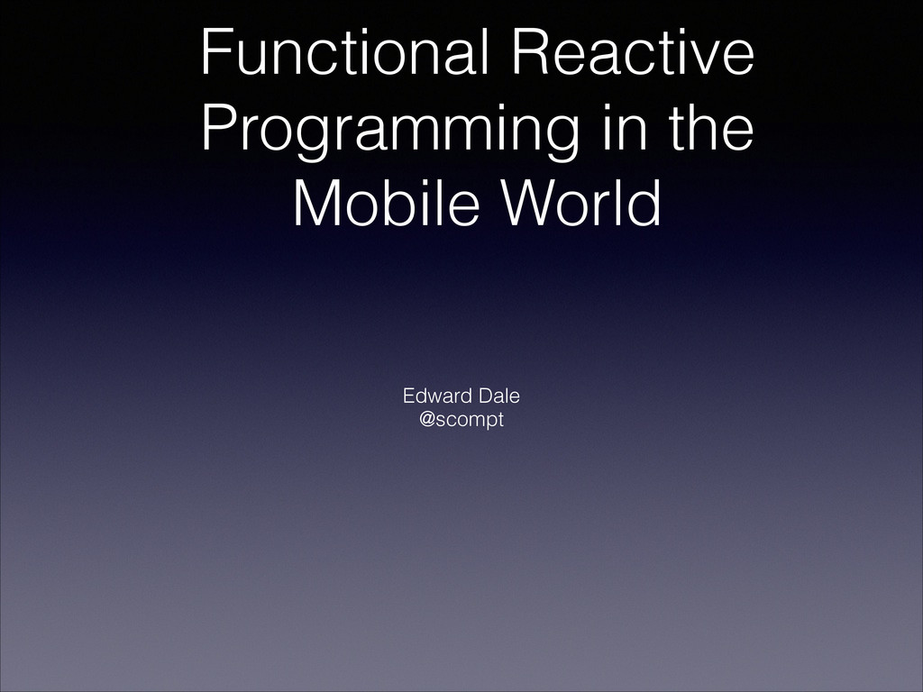 Functional Reactive Programming in the Mobile W...