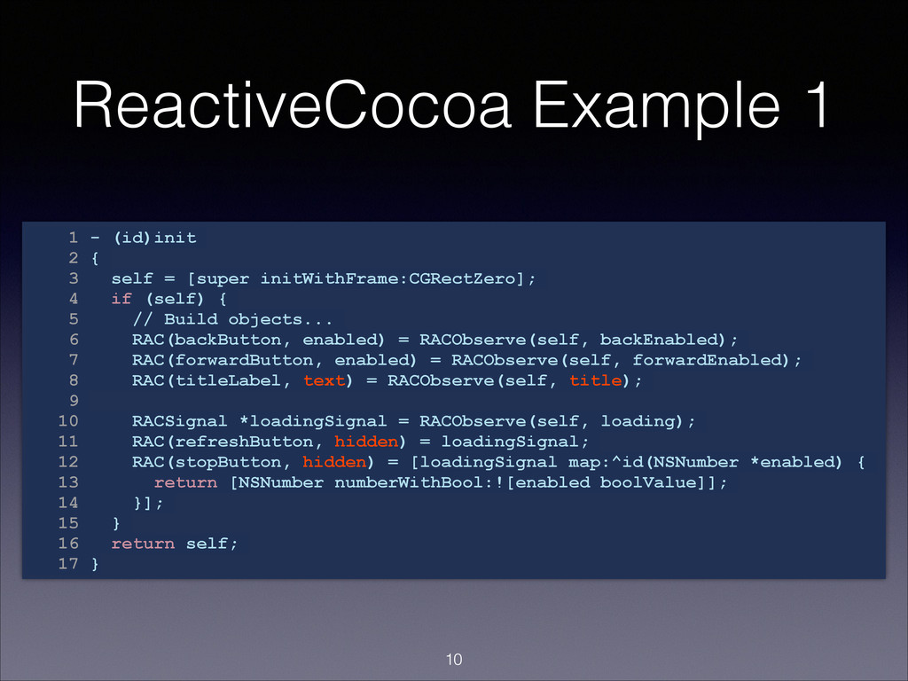 ReactiveCocoa Example 1 1 - (id)init 2 { 3 self...