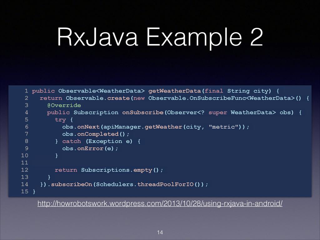 RxJava Example 2 1 public Observable<WeatherDat...