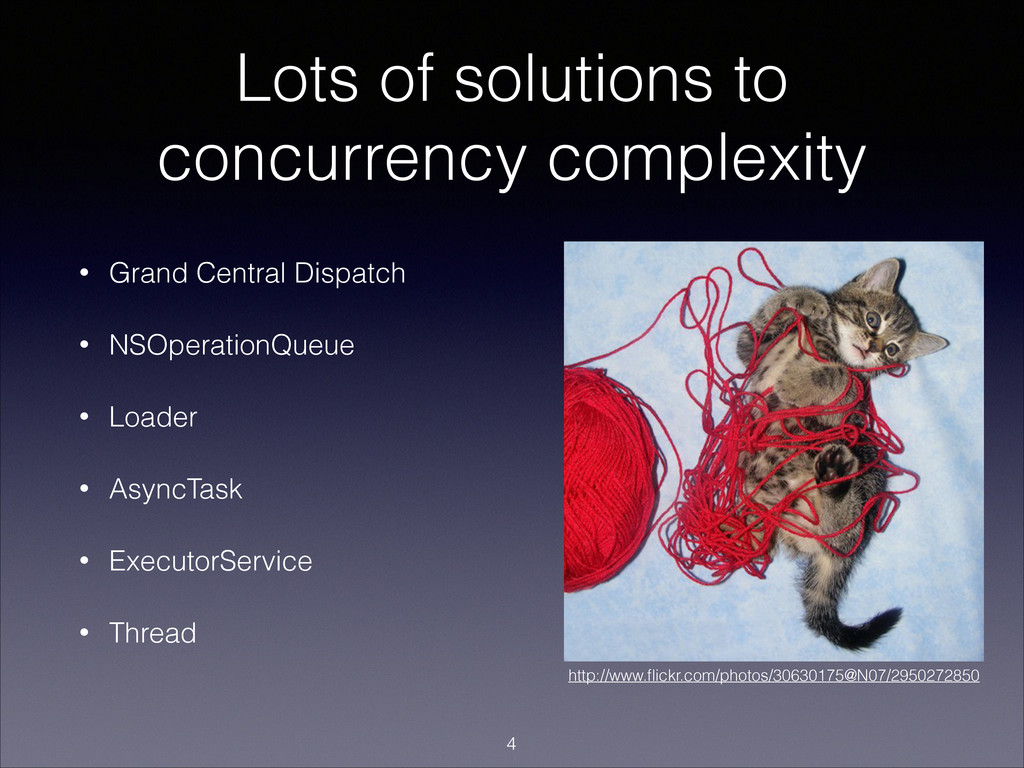 Lots of solutions to concurrency complexity • G...