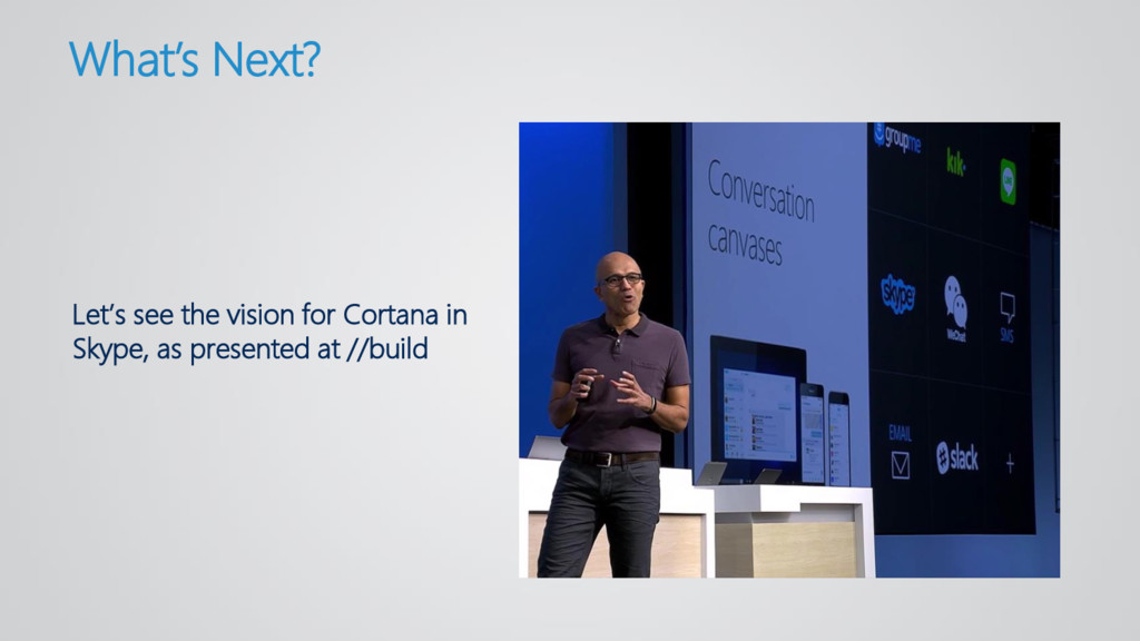 Let's see the vision for Cortana in Skype, as p...