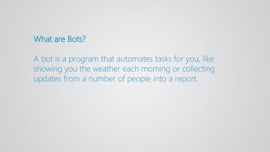 What are Bots? A bot is a program that automate...