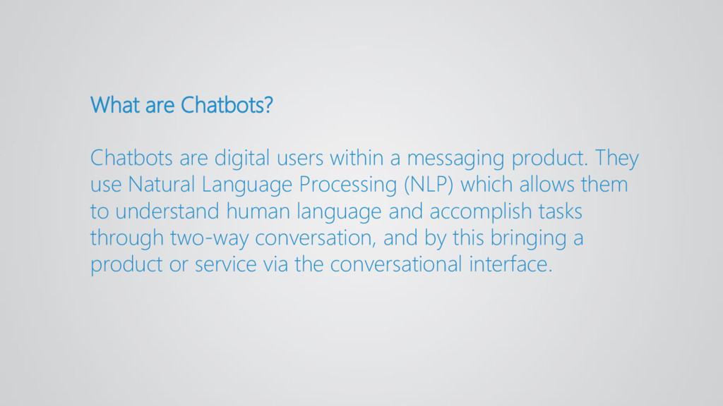 What are Chatbots? Chatbots are digital users w...