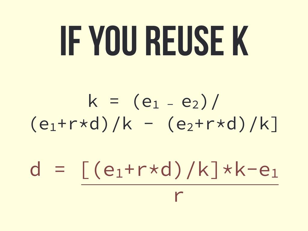 k = (e1 - e2)/ (e1+r*d)/k - (e2+r*d)/k] If you ...