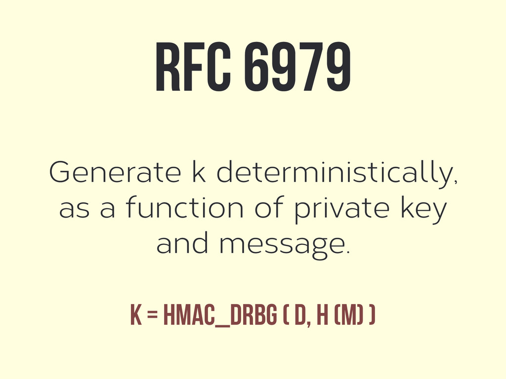Generate k deterministically, as a function of ...