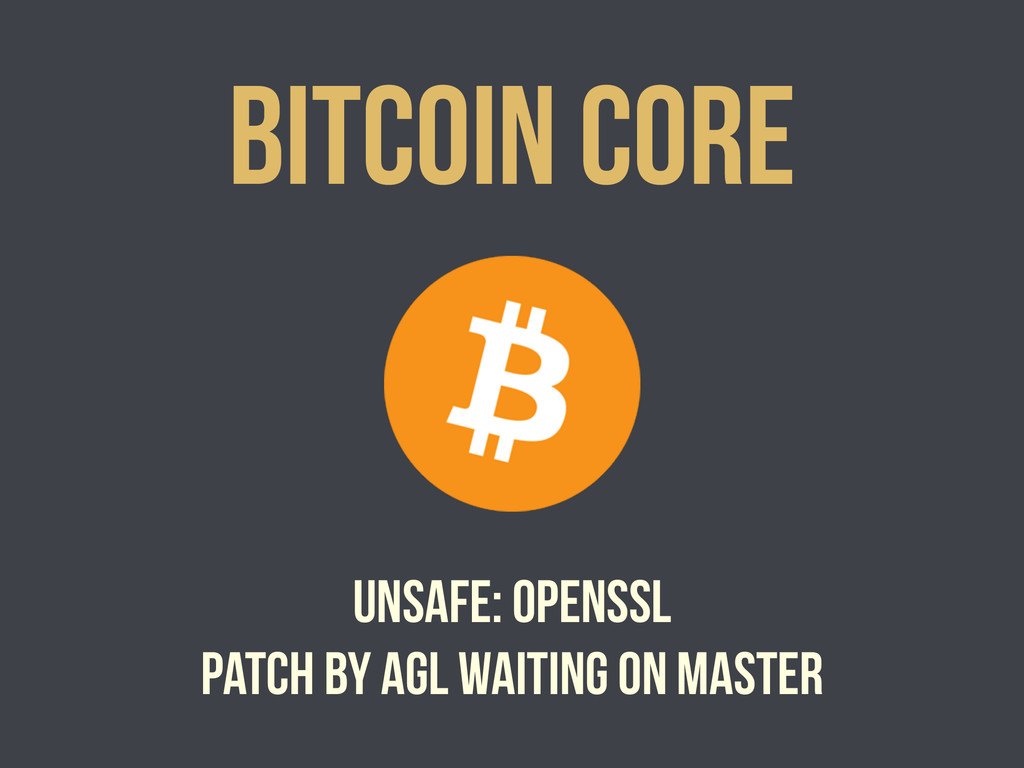 Bitcoin core unsafe: openssl patch by AGL waiti...