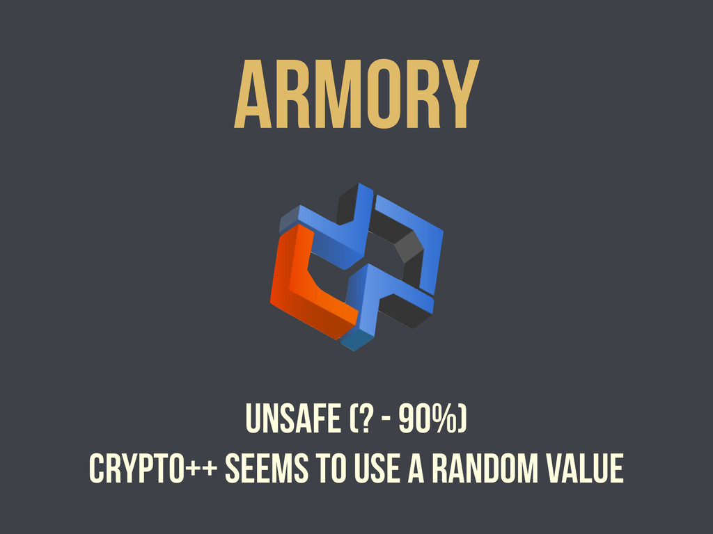 Armory unsafe (? - 90%) crypto++ seems to use a...