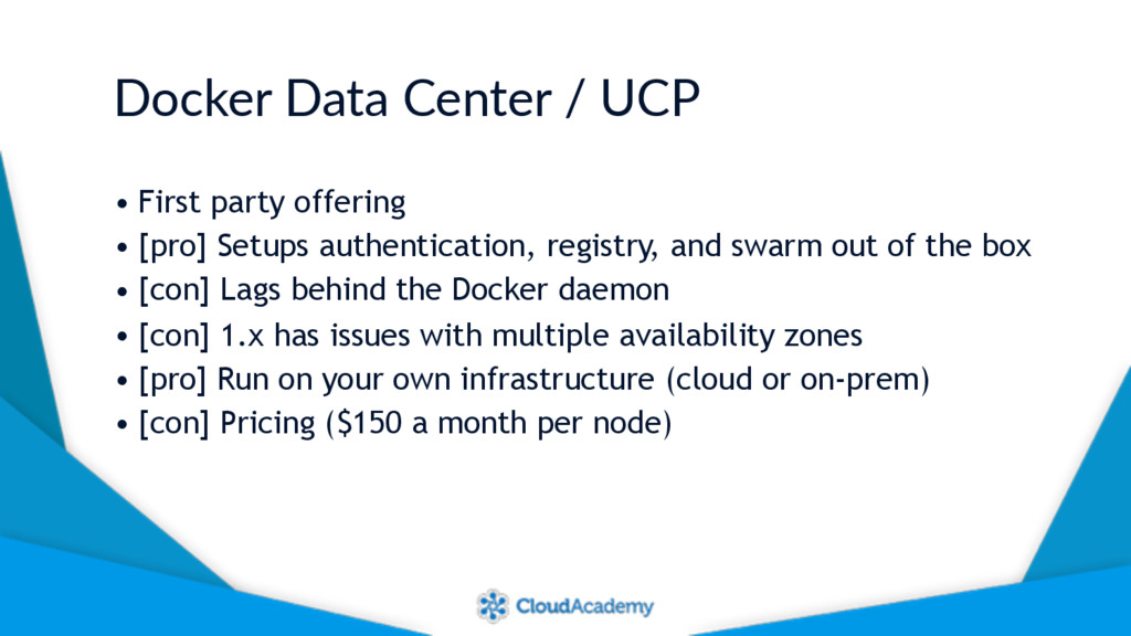 Docker Data Center / UCP • First party offering...