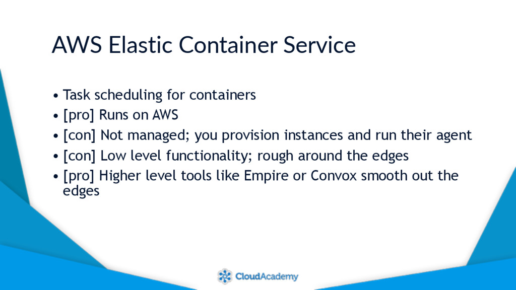 AWS Elastic Container Service • Task scheduling...