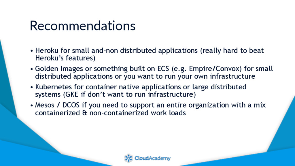Recommendations • Heroku for small and-non dist...