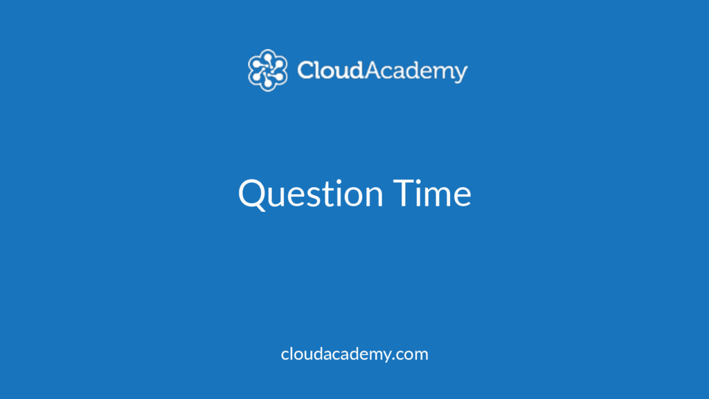 Question Time cloudacademy.com