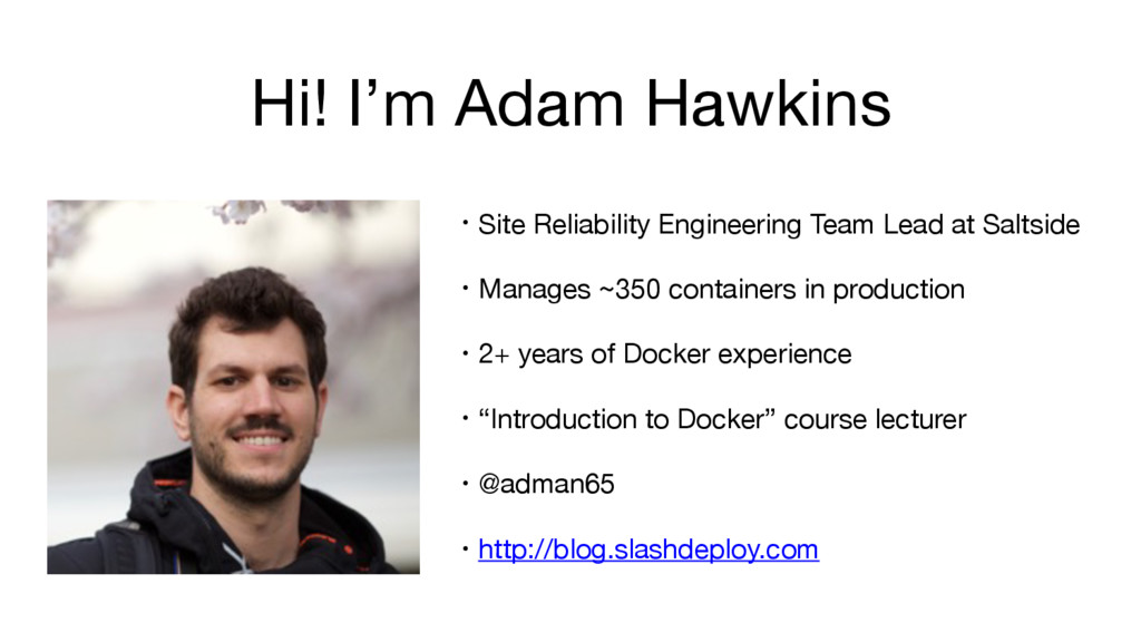 Hi! I'm Adam Hawkins • Site Reliability Enginee...