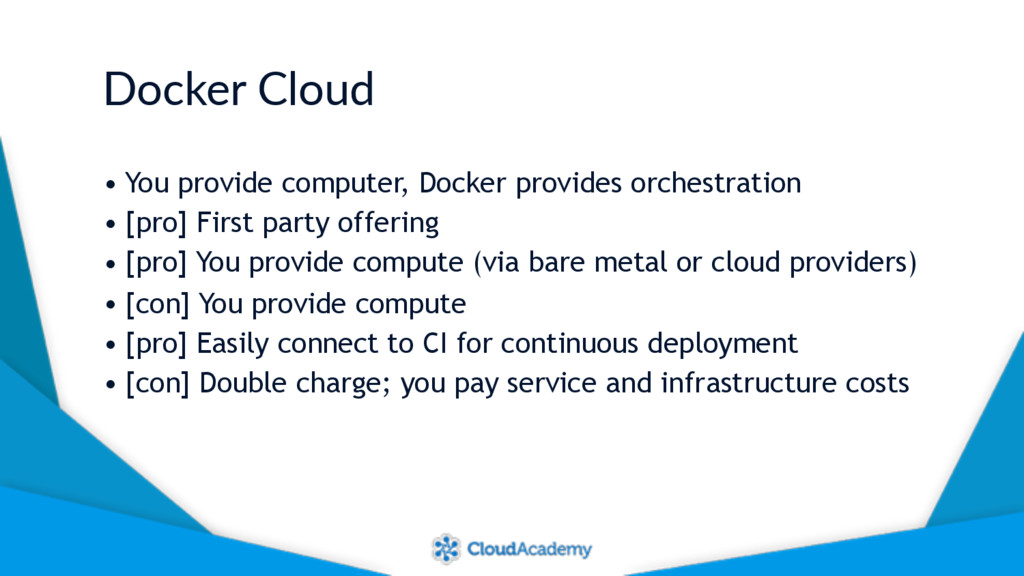 Docker Cloud • You provide computer, Docker pro...