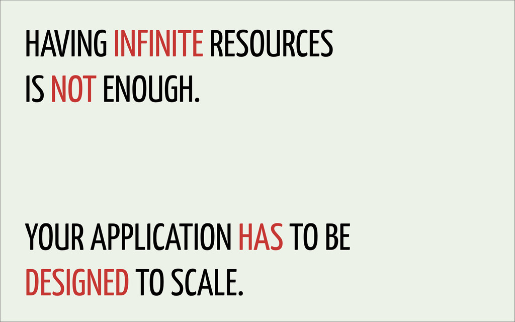 HAVING INFINITE RESOURCES IS NOT ENOUGH. YOUR A...