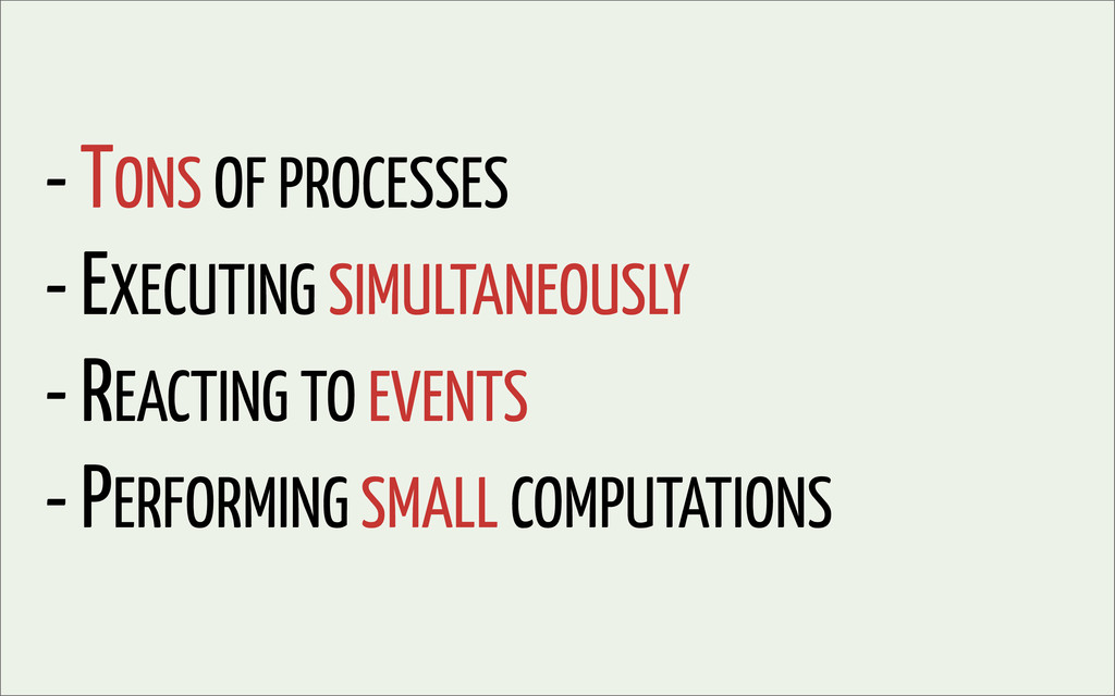 - TONS OF PROCESSES - EXECUTING SIMULTANEOUSLY ...