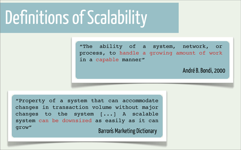 "Definitions of Scalability ""Property of a syste..."