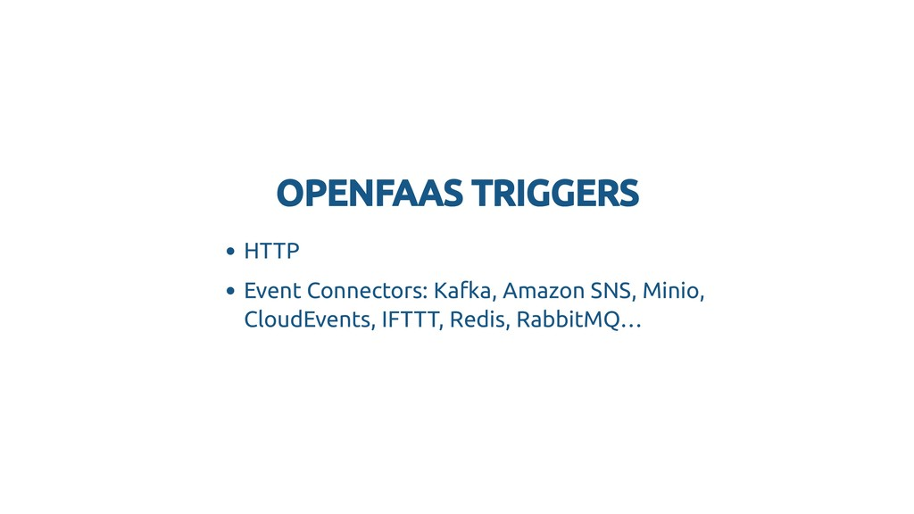 OPENFAAS TRIGGERS OPENFAAS TRIGGERS HTTP Event ...