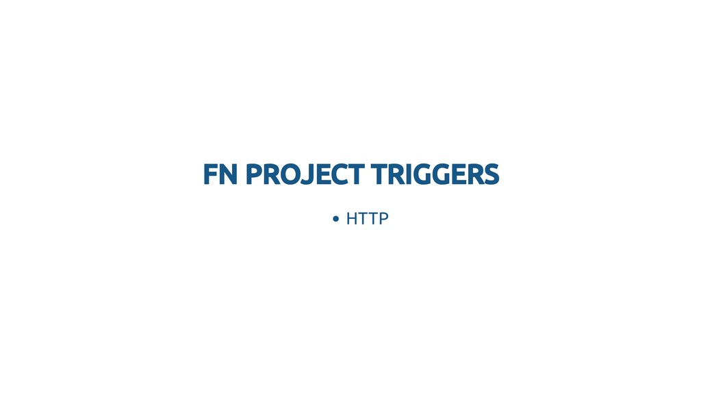 FN PROJECT TRIGGERS FN PROJECT TRIGGERS HTTP