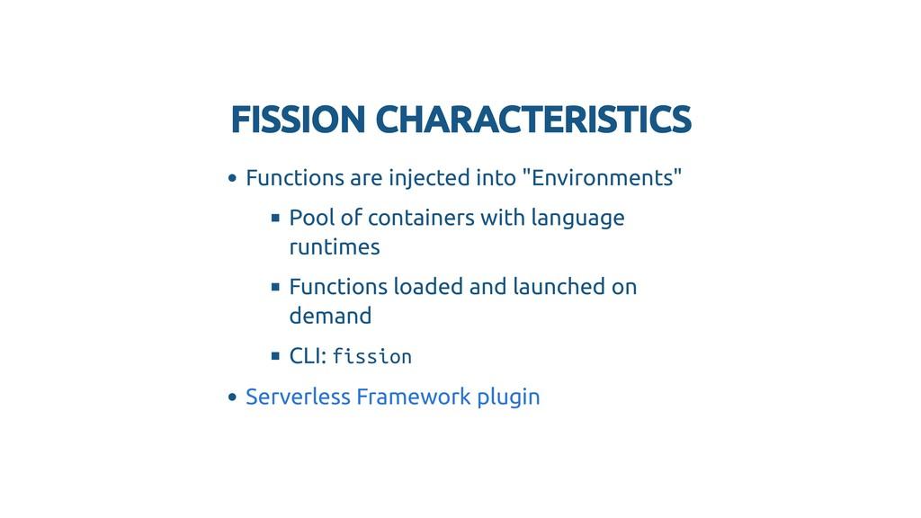 FISSION CHARACTERISTICS FISSION CHARACTERISTICS...