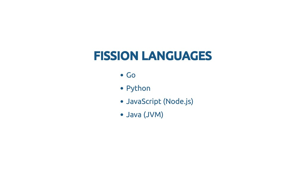 FISSION LANGUAGES FISSION LANGUAGES Go Python J...