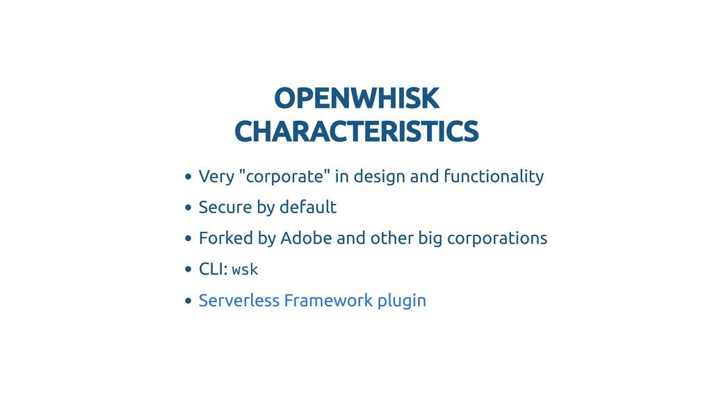 OPENWHISK OPENWHISK CHARACTERISTICS CHARACTERIS...