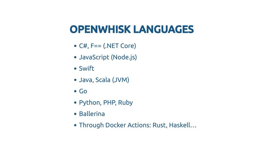 OPENWHISK LANGUAGES OPENWHISK LANGUAGES C#, F==...