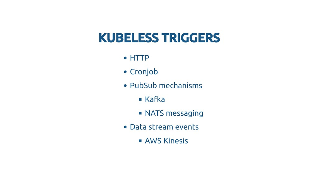 KUBELESS TRIGGERS KUBELESS TRIGGERS HTTP Cronjo...